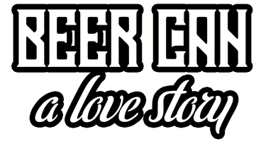 BEERCAN a love story